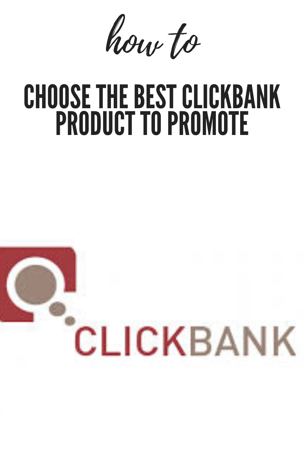 How To Choose The Best Clickbank Product To Promote