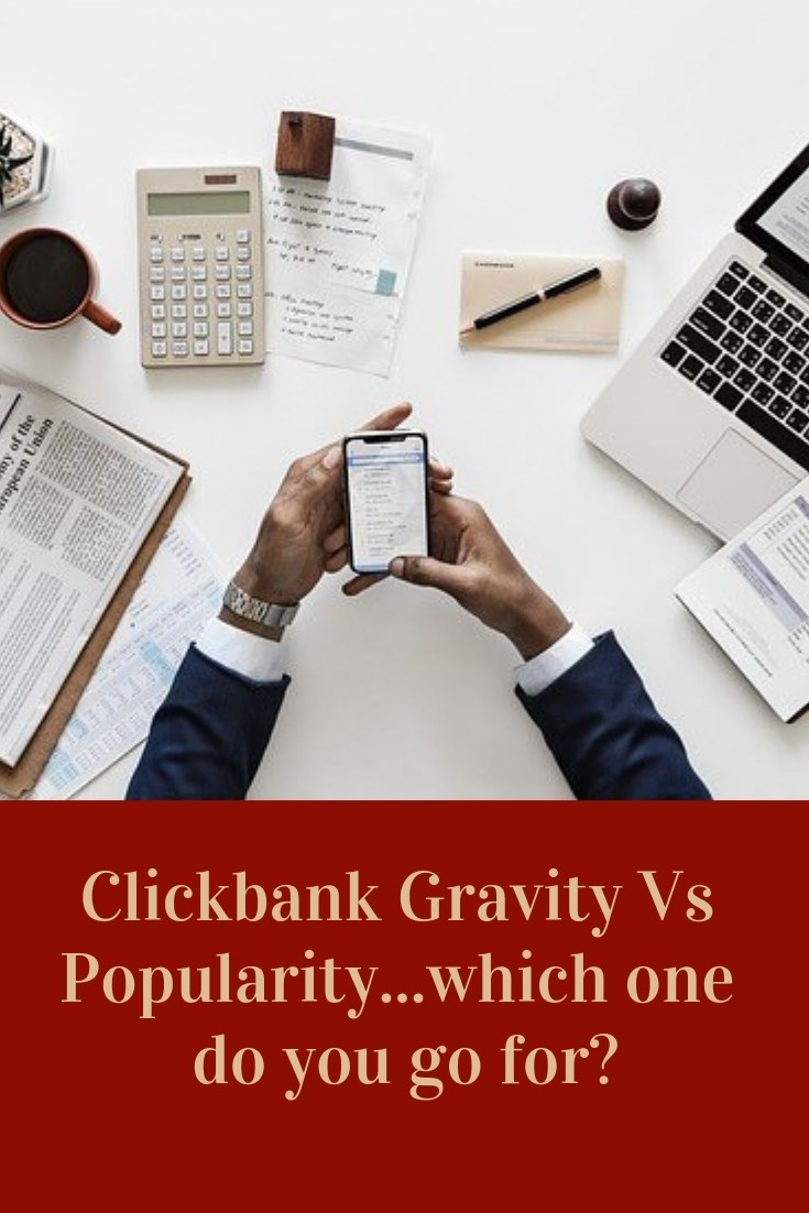 Clickbank Gravity Vs Popularity...which one do you go for?