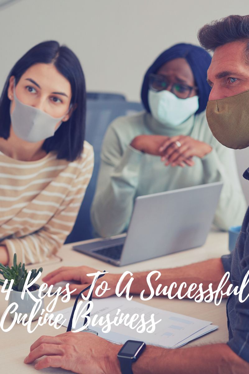 4 Keys To A Successful Online Business