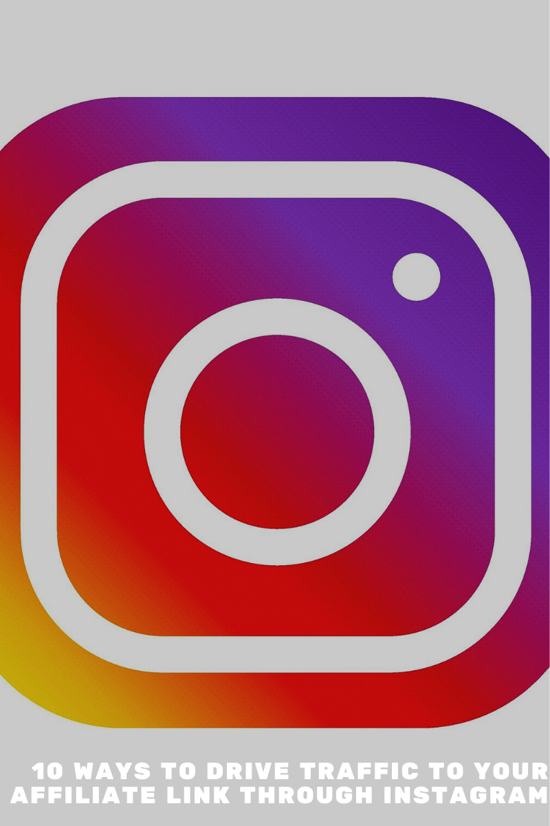 10 ways to drive traffic to your affiliate link through Instagram
