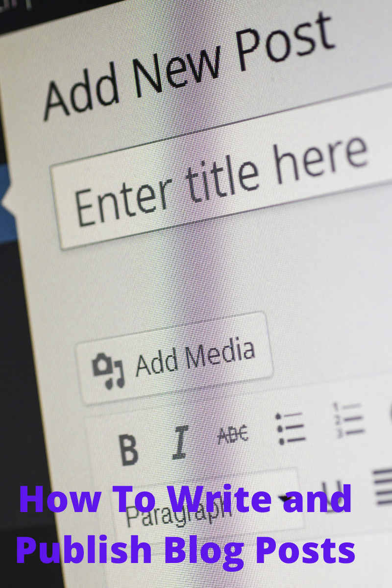 How To Write and Publish Blog Posts