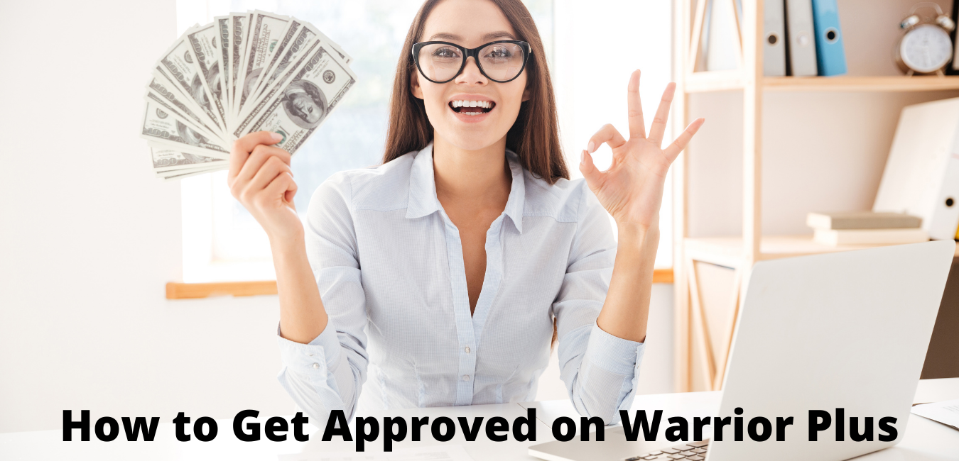 How to Get Approved on Warrior Plus